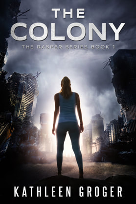 Young Adult/Post Apocalyptic book cover design, ebook kindle amazon, Kathleen Groger, Colony