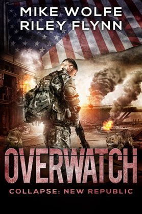 Post-Apocalyptic book cover design, ebook kindle amazon, Mike Wolfe Riley Flynn, Overwatch