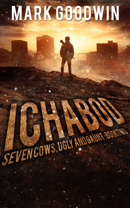 Post-Apocalyptic book cover design, ebook kindle amazon, Mark Goodwin, Ichabod