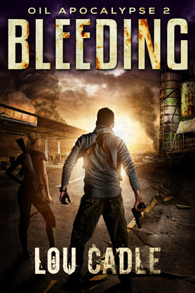 Post-Apocalyptic book cover design, ebook kindle amazon, Lou Cadle, Bleeding