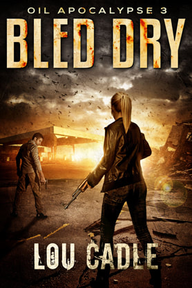 Post-Apocalyptic book cover design, ebook, kindle, amazon, Lou Cadle, Bled Dry